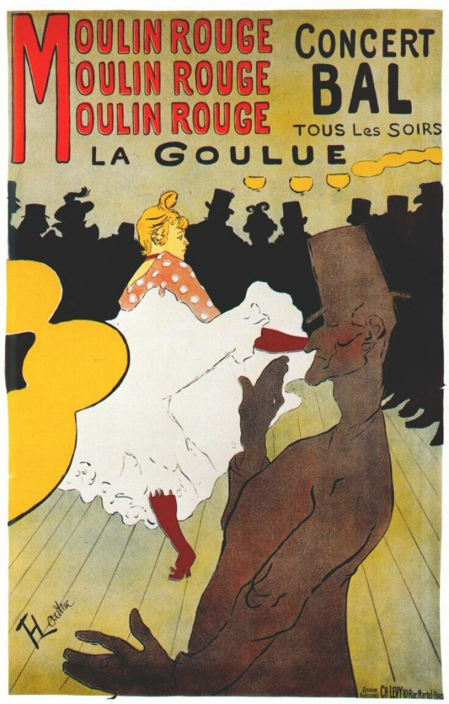 ne of Toulouse-Luatrec's posters for the Moulin Rouge featuring La Goulue